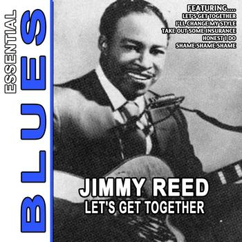 Jimmy Reed - Let's Get Together - Essential Jimmy Reed