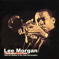 Lee Morgan - I Remember Clifford