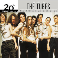 The Tubes - 20th Century Masters: The Millennium Collection: Best of The Tubes (Remastered)