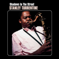Stanley Turrentine - Shadows In The Streets