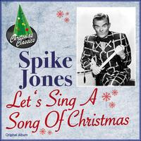Spike Jones - Let's Sing a Song of Christmas