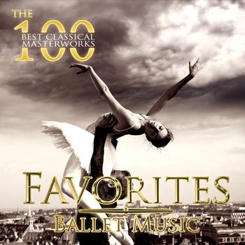 Various Artists - The 100 Best Classical Masterworks: Favorites Ballet Music