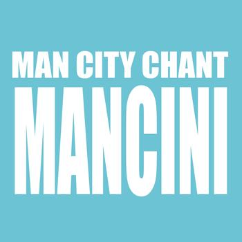 Mancini - Man City Chant