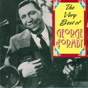 George Formby - 80 Greatest Hits - The Very Best Of
