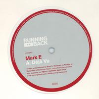 Mark E - Deja Vu / Beat Down