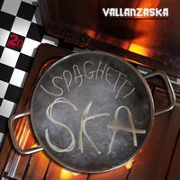 Vallanzaska - The Best Spaghetti Ska