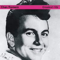 Chan Romero - Greatest Hits