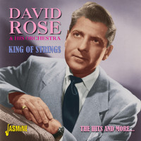 David Rose & His Orchestra - King of Strings - The Hits and More...