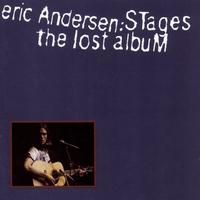 Eric Andersen - Stages: The Lost Album