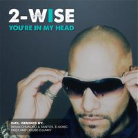 2-Wise - You're In My Head