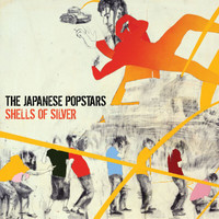 The Japanese Popstars - Shells Of Silver