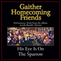 Bill & Gloria Gaither - His Eye Is On The Sparrow (Performance Tracks)