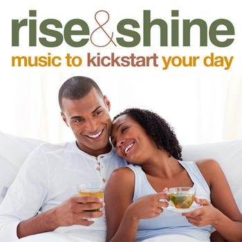 Various - Rise And Shine: Music To Kickstart Your Day
