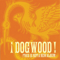 Dogwood - This Is Not A New Album