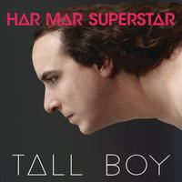 Har Mar Superstar - Tall Boy