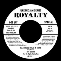 Roy Brown - Mr Hound Dog's In Town / Miss Fanny Brown