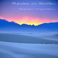 Alaska In Winter - December Compositions