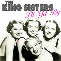 The King Sisters - I'll Get By