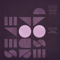 Miguel Migs - Close Your Eyes