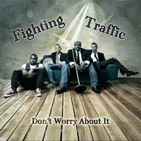 Fighting Traffic - Don't Worry About It