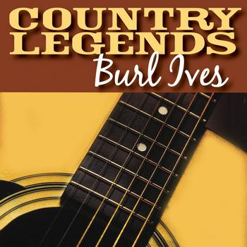 Burl Ives - Country Legends - Burl Ives