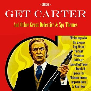Various Artists - Get Carter & Other Detective & Spy Themes