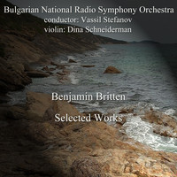 Bulgarian National Radio Symphony Orchestra - Benjamin Britten: Selected Works