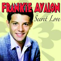 Frankie Avalon - Secret Love