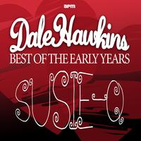 Dale Hawkins - Susie Q - Best Of The Early Years
