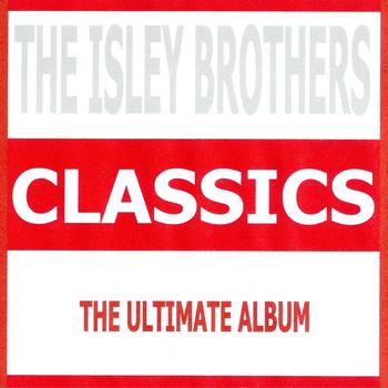 The Isley Brothers - Classics - The Isley Brothers