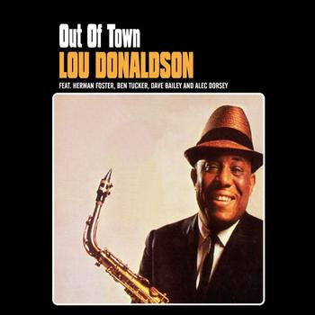 Lou Donaldson - Out Of Town