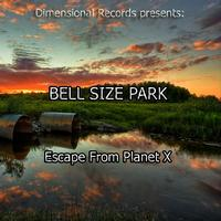 Bell Size Park - Escape From Planet X