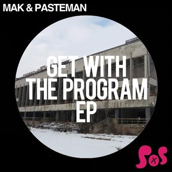 Mak & Pasteman - Get With The Program EP