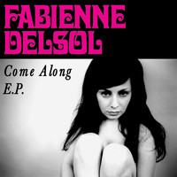 Fabienne Delsol - Come Along EP (From the Toyota Prius TV Ad)