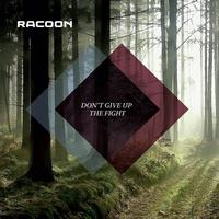 Racoon - Don't Give Up The Fight