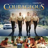 Original Motion Picture Soundtrack - Courageous Original Motion Picture Soundtrack