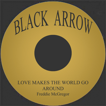 Freddie McGregor - Love Makes The World Go Around