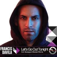 Francis Davila - Let's Go Out Tonight