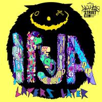 Inja - Laters Later