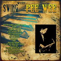 Pee Wee Russell - Swing With Pee Wee (Digitally Remastered)