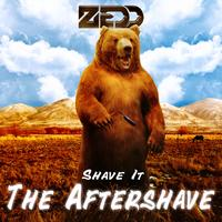 Zedd - Shave It - The Aftershave
