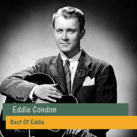 Eddie Condon - Best Of Eddie
