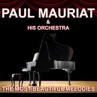 Paul Mauriat And His Orchestra - Paul Mauriat and his Orchestra : The Most Beautiful Melodies