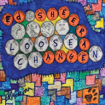 Ed Sheeran - Loose Change