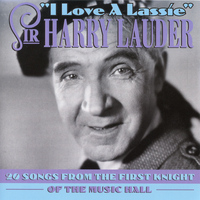 Sir Harry Lauder - I Love a Lassie: 20 Songs