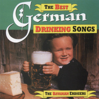The Bavarian Erdigers - The Best German Drinking Songs
