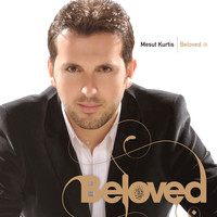Mesut Kurtis - Beloved