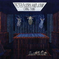 Peter Bjorn And John - Living Thing (Bonus Version)