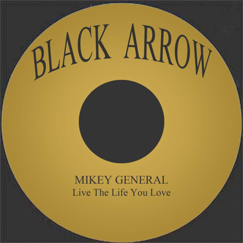 Mikey General - Live The Life You Love