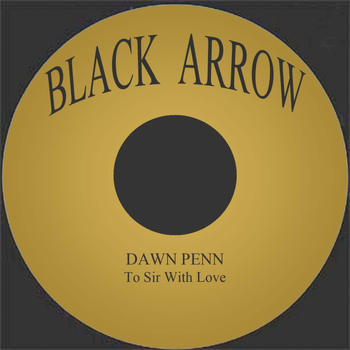 Dawn Penn - To Sir With Love